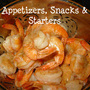 Appetizers, Snacks & Starters